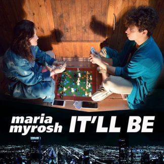 Maria Myrosh - It'll be